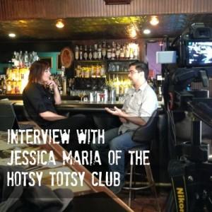 Chris interviews Jessica Maria of the Hotsy Totsy