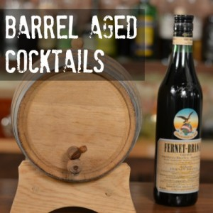 Barrel Aged Cocktails – how to