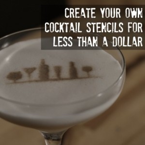 Cocktail stencils are easy to make and can increase the wow factor on your next cocktail