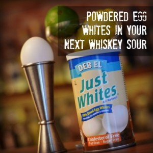 Powdered Egg Whites and cocktails